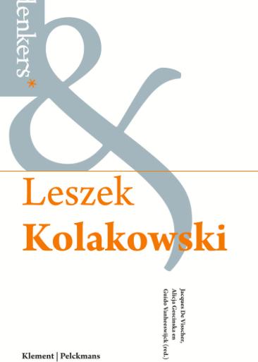 Alicja Gescinska - 2014 - Leszek-Kolakowski-De-onrust-van-onze-eeuw
