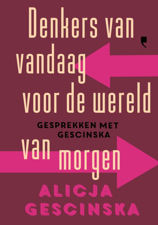 Alicja Gescinska - Denkers van vandaag, voor de wereld
